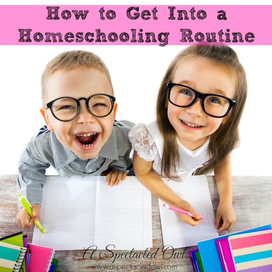 How to Get Into a Homeschooling Routine