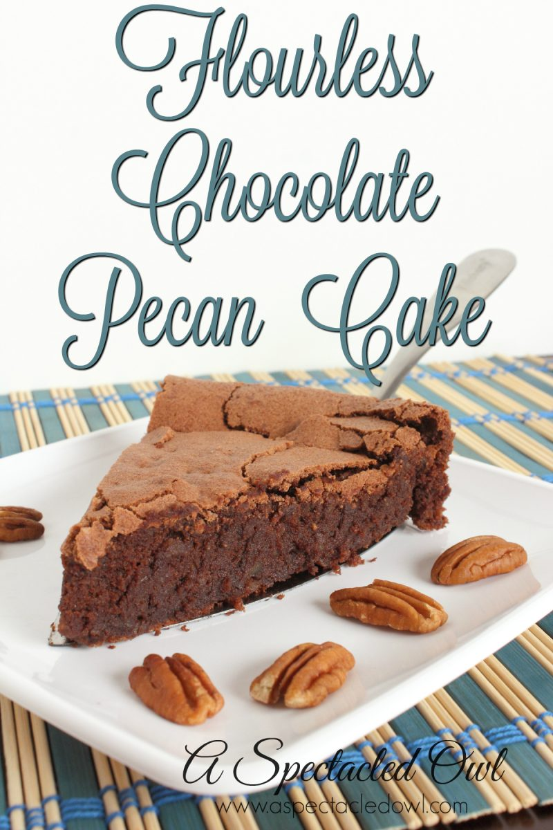 Flourless Chocolate Pecan Cake