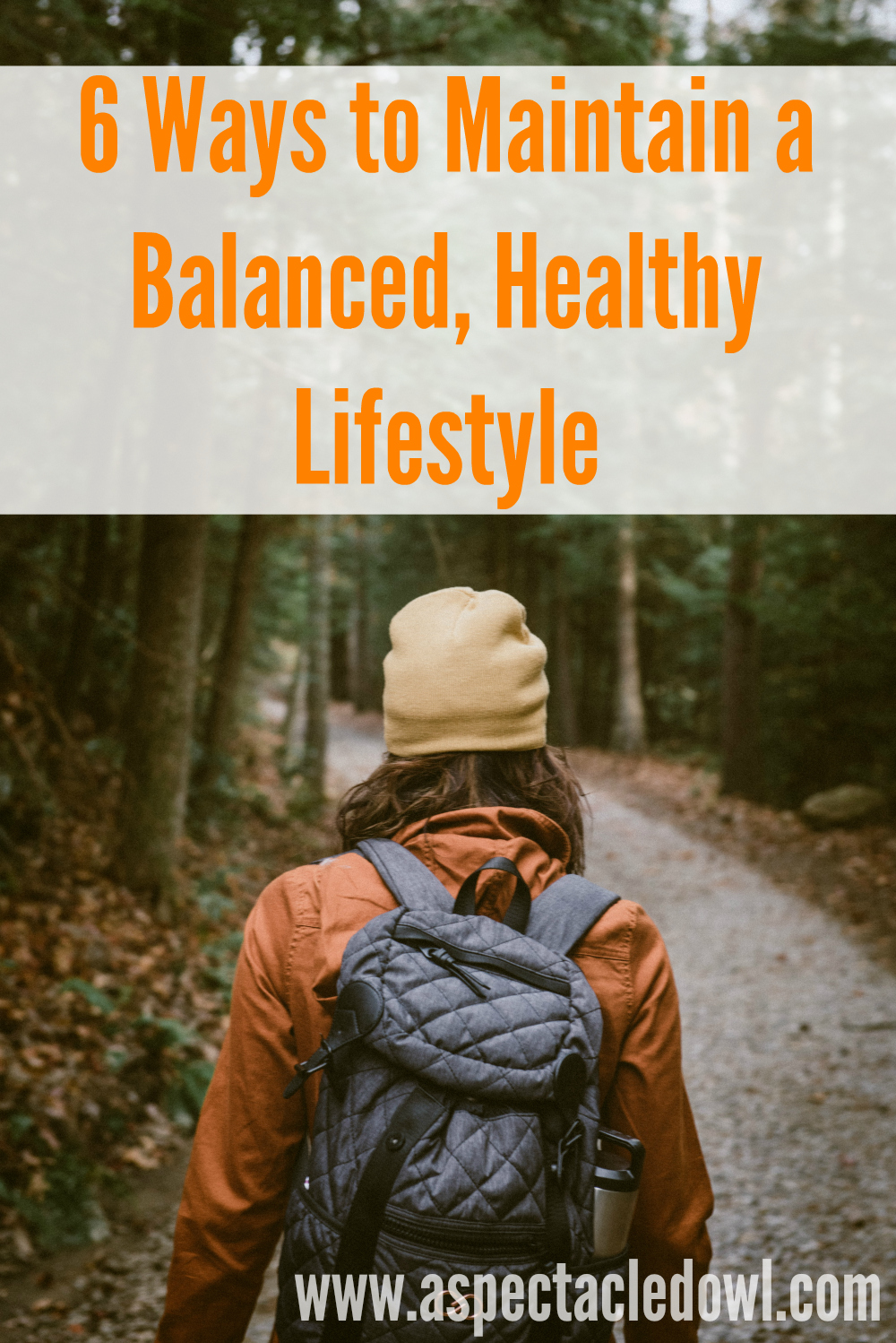 6 Ways to Maintain a Balanced, Healthy Lifestyle
